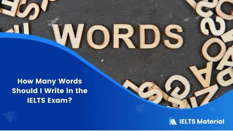 How Many Words Should I Write in the IELTS Exam?