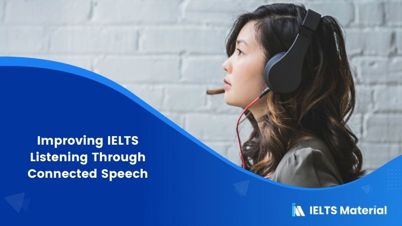 Improving IELTS Listening Through Connected Speech – Strategies