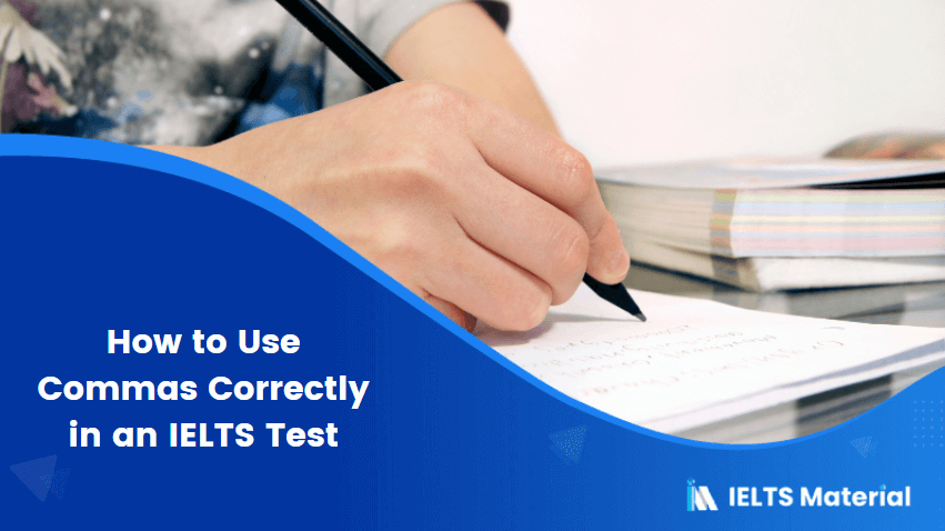 How to Use Commas Correctly in an IELTS Test?