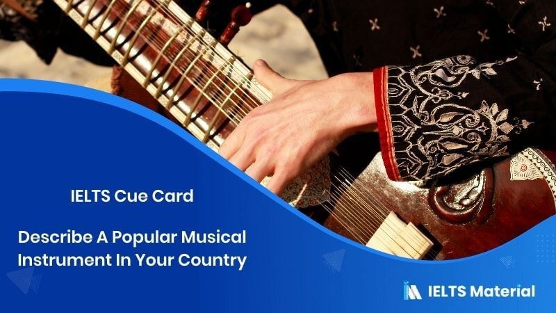 Describe A Popular Musical Instrument In Your Country - IELTS Cue Card