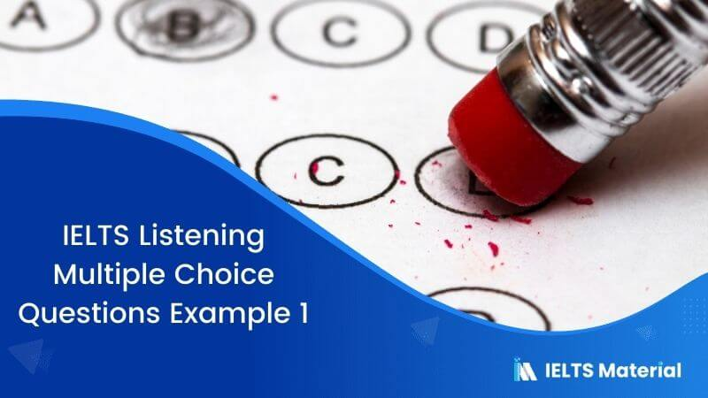 IELTS Listening Multiple Choice Questions | Example 1
