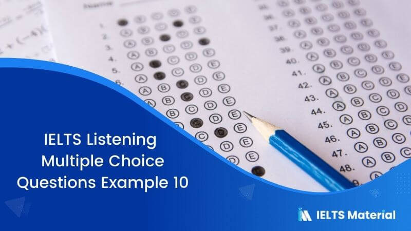 IELTS Listening Multiple Choice Questions | Example 10