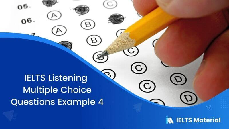 IELTS Listening Multiple Choice Questions | Example 4