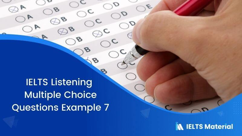 IELTS Listening Multiple Choice Questions | Example 7