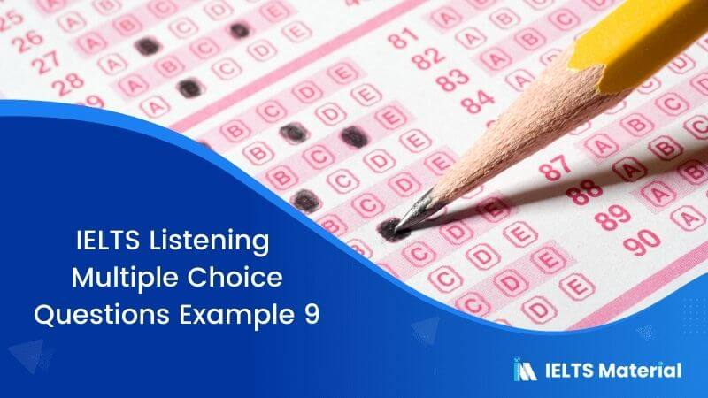 IELTS Listening Multiple Choice Questions | Example 9