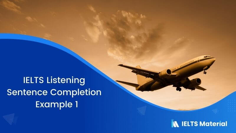 IELTS Listening Sentence Completion | Example 1