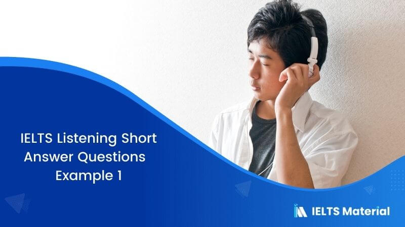 IELTS Listening Short Answer Questions | Example 1