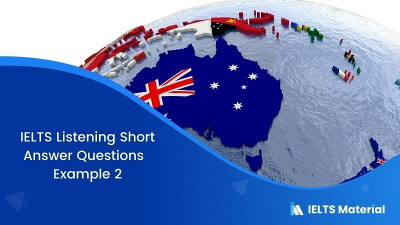IELTS Listening Short Answer Questions | Example 2