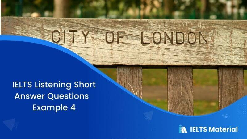 IELTS Listening Short Answer Questions | Example 4