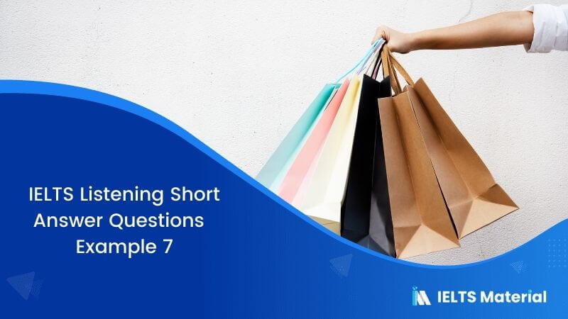 IELTS Listening Short Answer Questions | Example 7