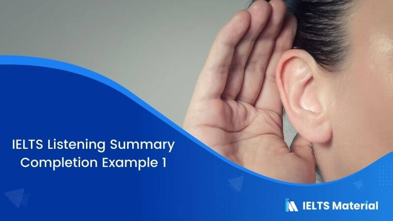 IELTS Listening Summary Completion | Example 1