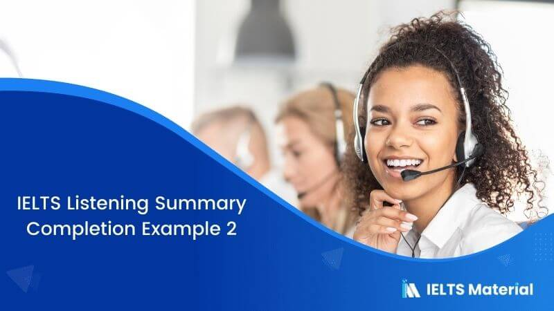 IELTS Listening Summary Completion | Example 2