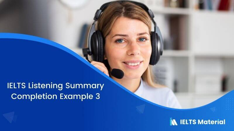 IELTS Listening Summary Completion | Example 3