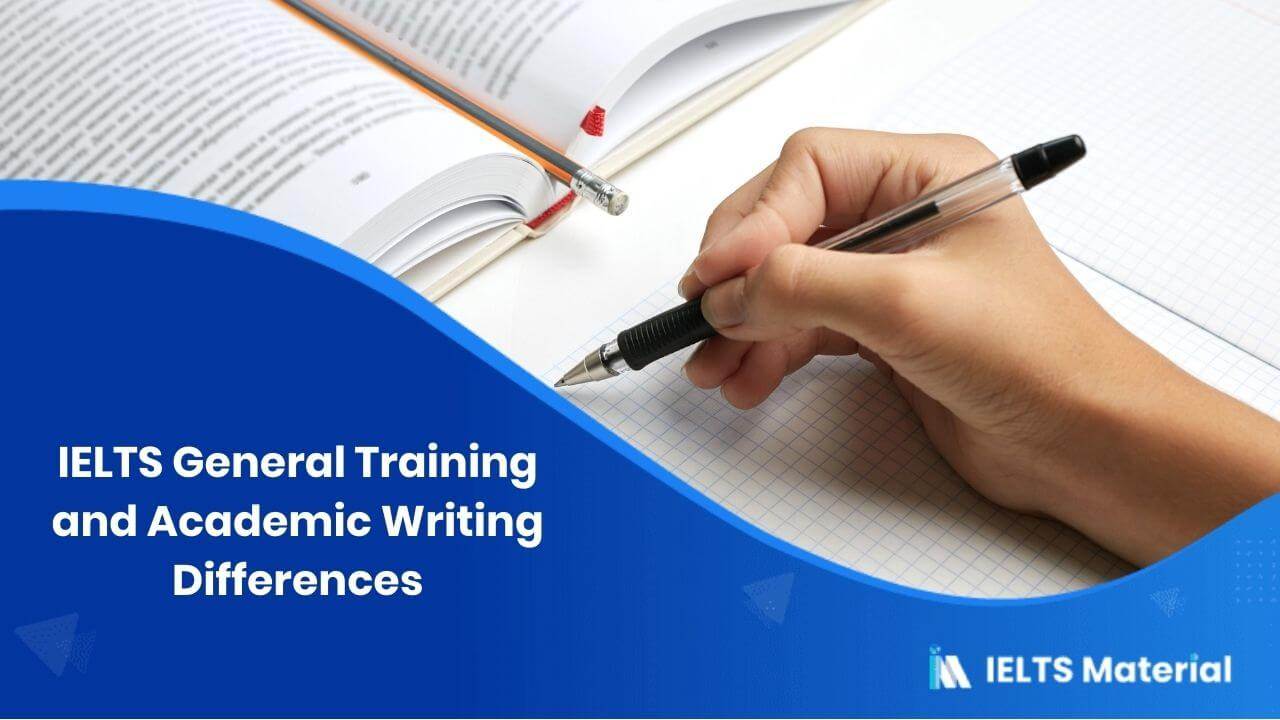 IELTS General Training and Academic Writing Differences