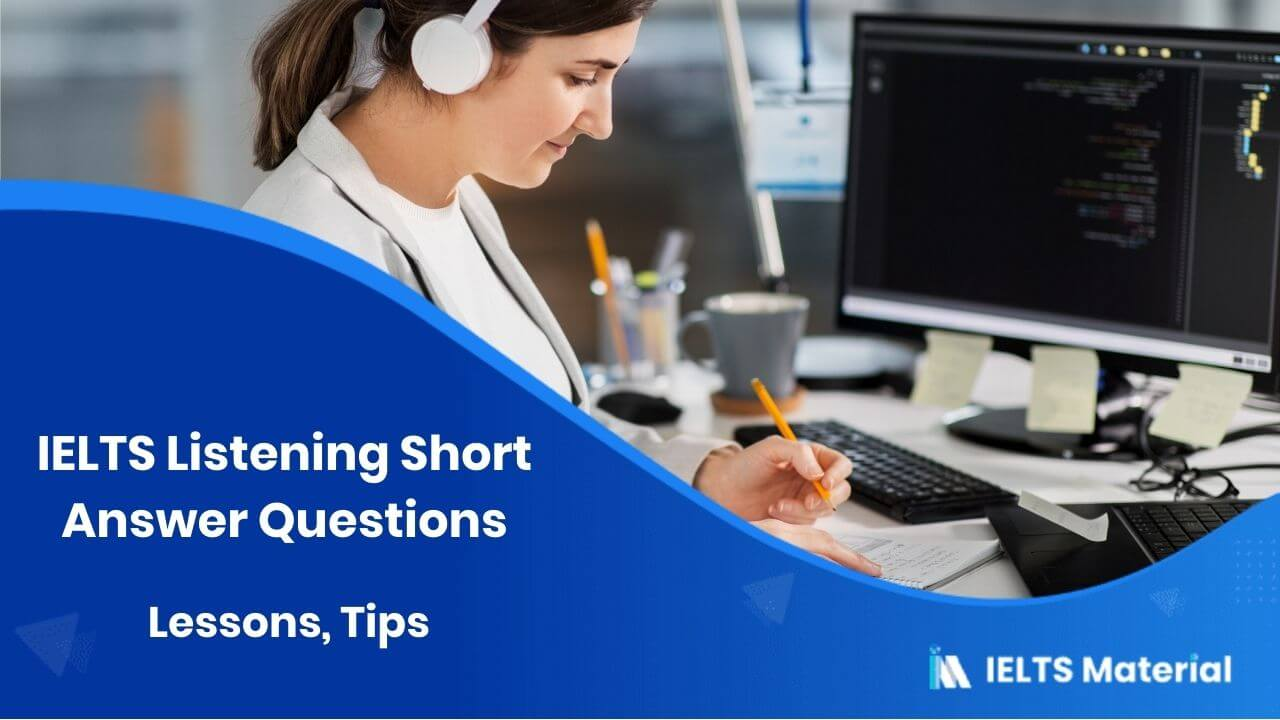 IELTS Listening Short Answer Questions - Lessons, Tips