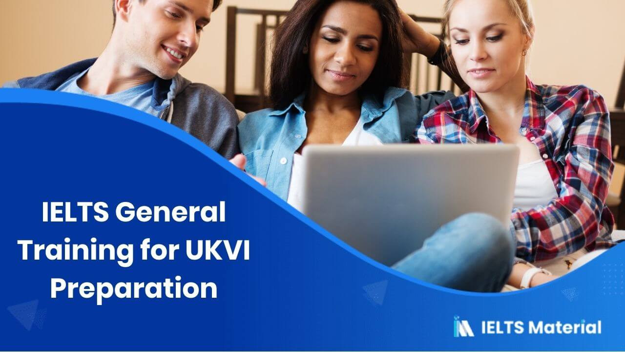 IELTS General Training for UKVI Preparation