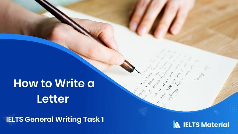 How to Write a Letter - IELTS General Writing Task 1