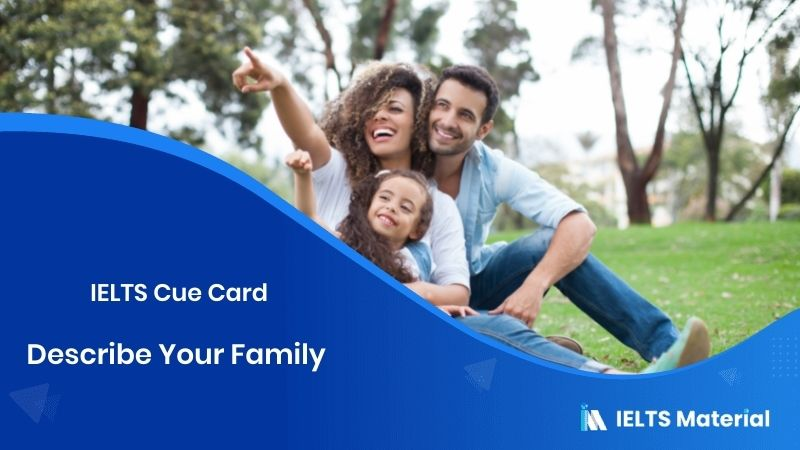 Describe Your Family – IELTS Cue Card