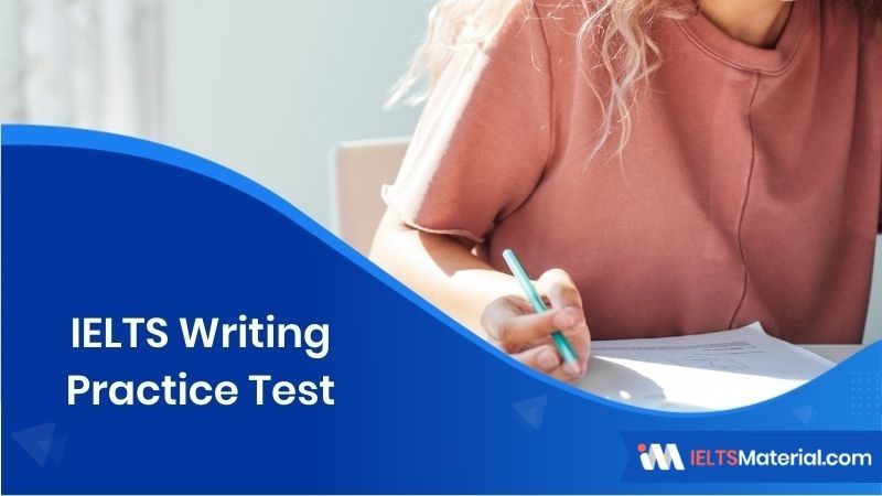 IELTS Writing Practice Tests