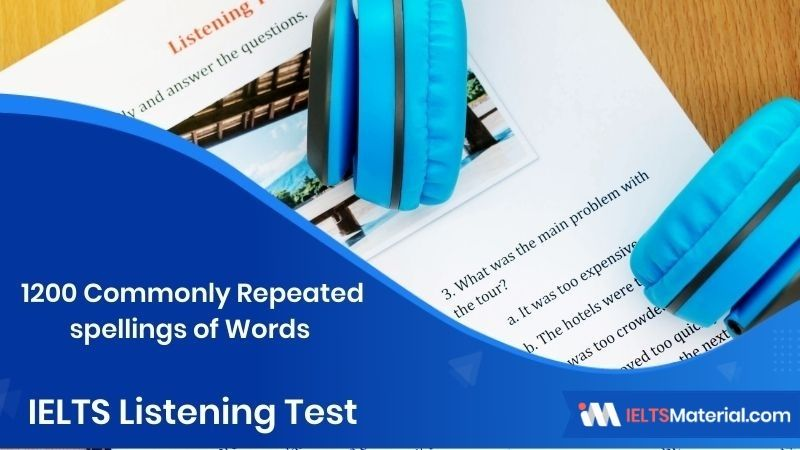 1200 Commonly Repeated spellings of Words in the IELTS Listening Test