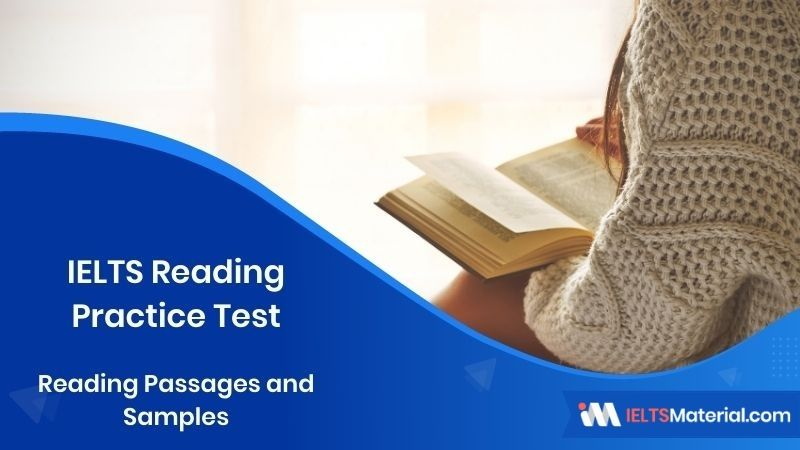IELTS Reading Practice Tests 2021 – Reading Passages and Samples