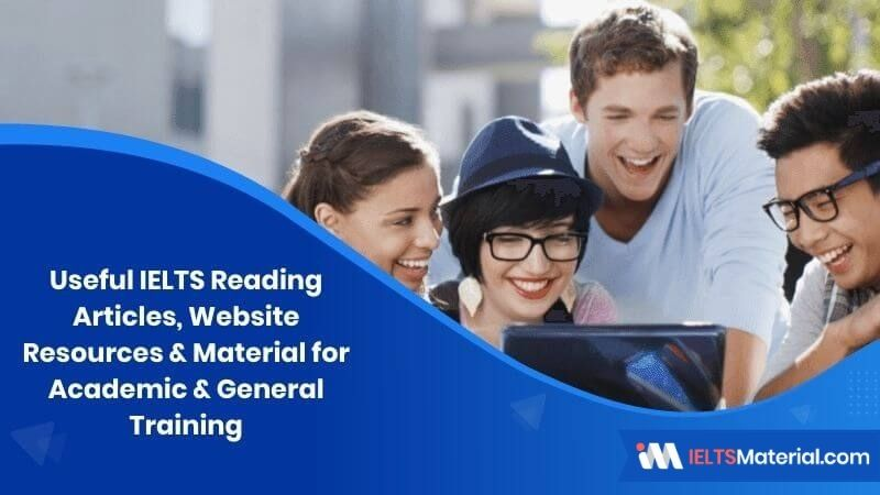 Useful IELTS Reading Articles, Website Resources and Material for Academic and General Training