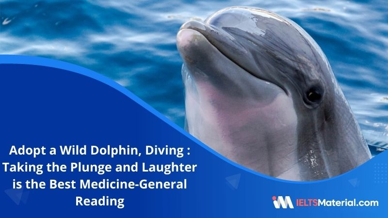 Adopt a Wild Dolphin, Diving : Taking the Plunge and Laughter is the Best Medicine | IELTS General Reading Practice Test 3 with Answers