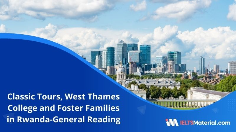 Classic Tours, West Thames College and Foster Families in Rwanda | IELTS General Reading Practice Test 14 with Answers