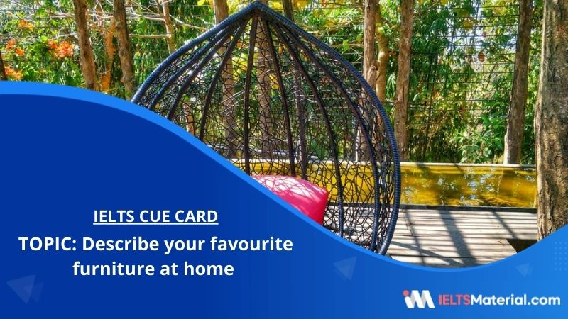 Describe your favourite furniture at home – IELTS Cue Card