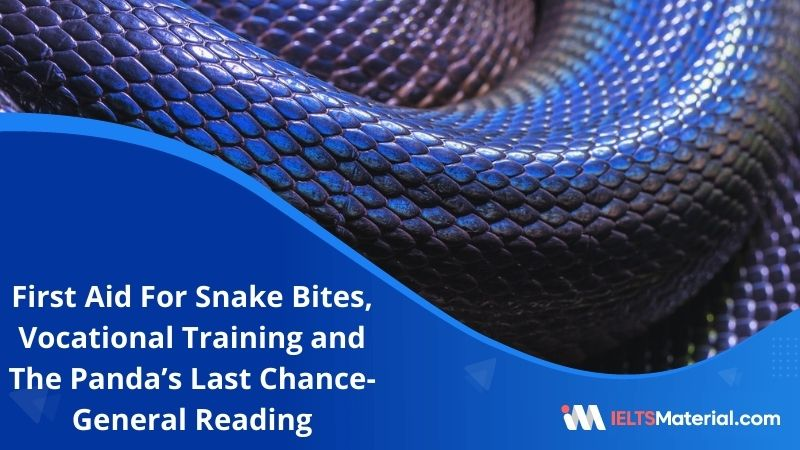 First Aid For Snake Bites, Vocational Training and The Panda's Last Chance | IELTS General Reading Practice Test 12 with Answers