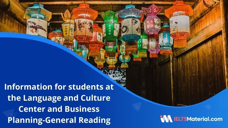 Information for students at the Language and Culture Center and Business Planning | IELTS General Reading Practice Test 9 with Answers