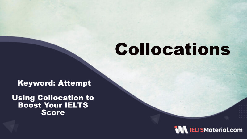 Using Collocation to Boost Your IELTS Score – Key Word : Attempt