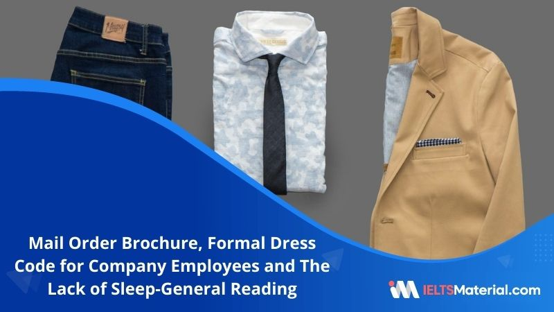 Mail Order Brochure, Formal Dress Code for Company Employees and The Lack of Sleep | IELTS General Reading Practice Test 19 with Answers