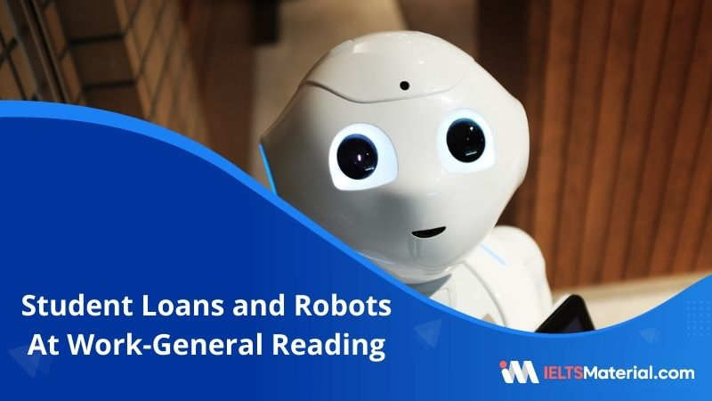 Student Loans and Robots At Work | IELTS General Reading Practice Test 17 with Answers