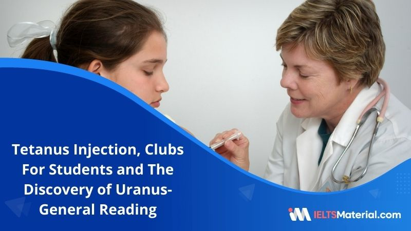 Tetanus Injection, Clubs For Students and The Discovery of Uranus | IELTS General Reading Practice Test 13 with Answers