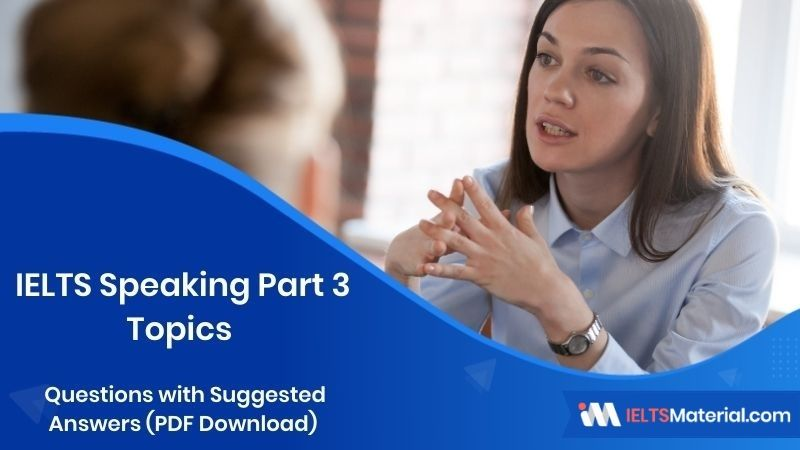 50 IELTS Speaking Part 3 Topics & Questions with Suggested Answers (PDF Download)