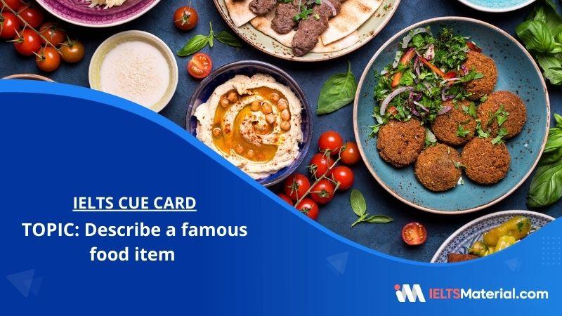 Describe a famous food item – IELTS Cue Card