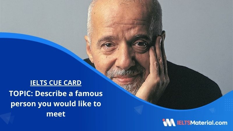 Describe a famous person you would like to meet – IELTS Cue Card