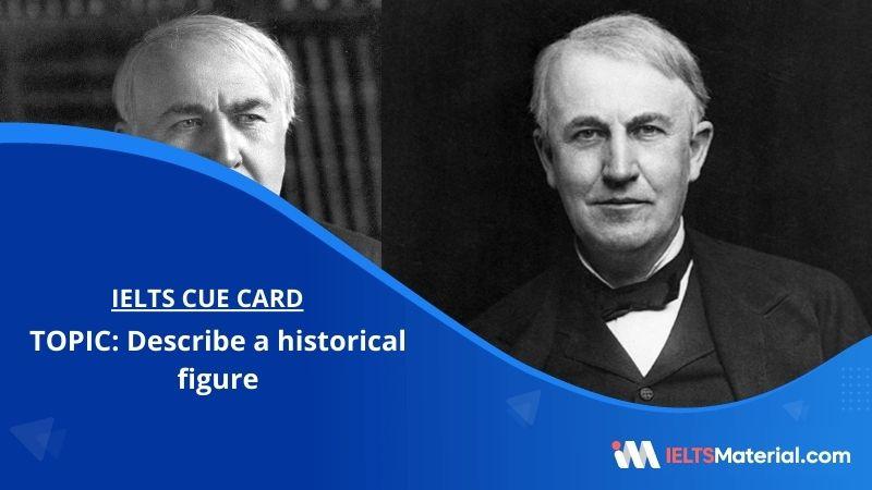 Describe a historical figure – IELTS Cue Card