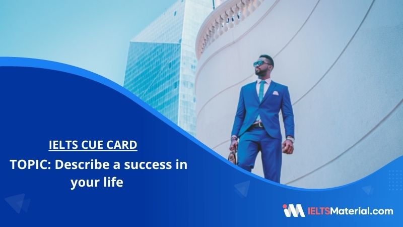 Describe a success in your life – IELTS Cue Card