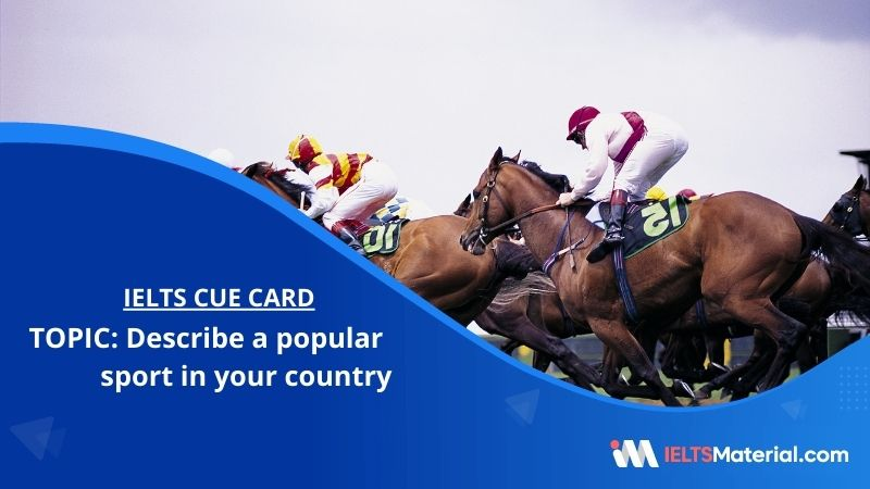 Describe a popular sport in your country– IELTS Cue Card