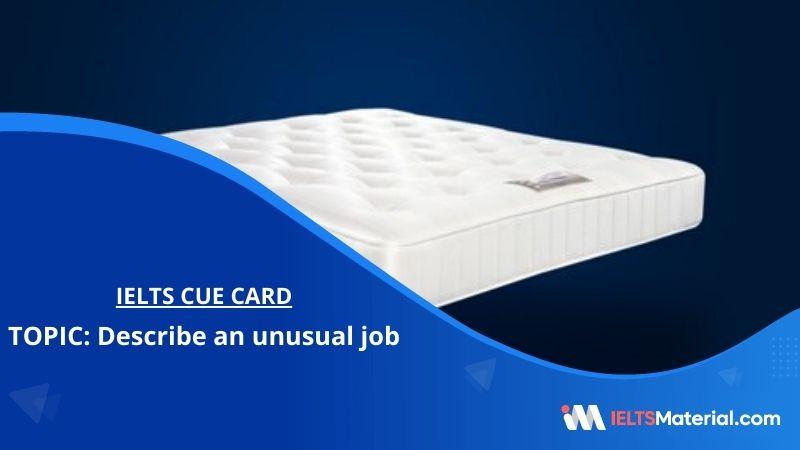 Describe an unusual job – IELTS Cue Card
