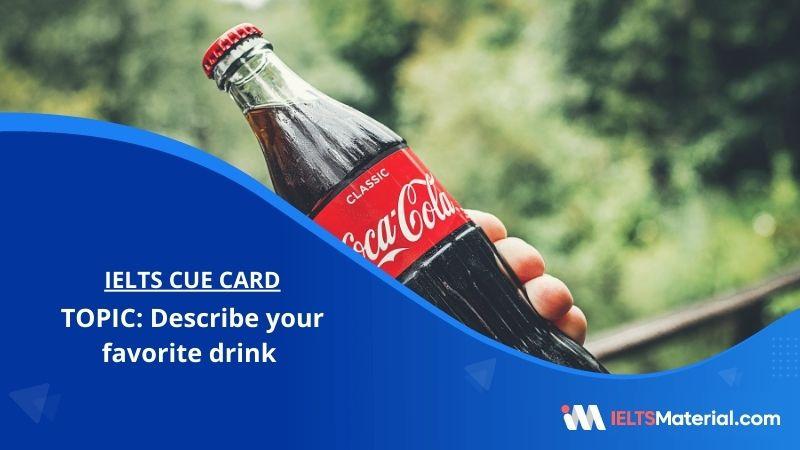 Describe your favorite drink – IELTS Cue Card
