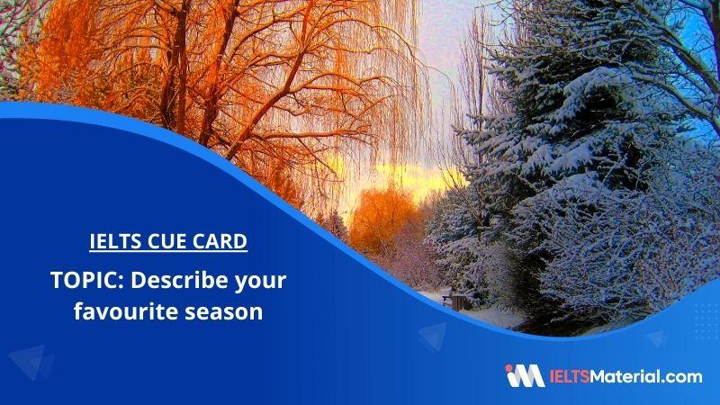 Describe your Favourite Season – IELTS Cue Card