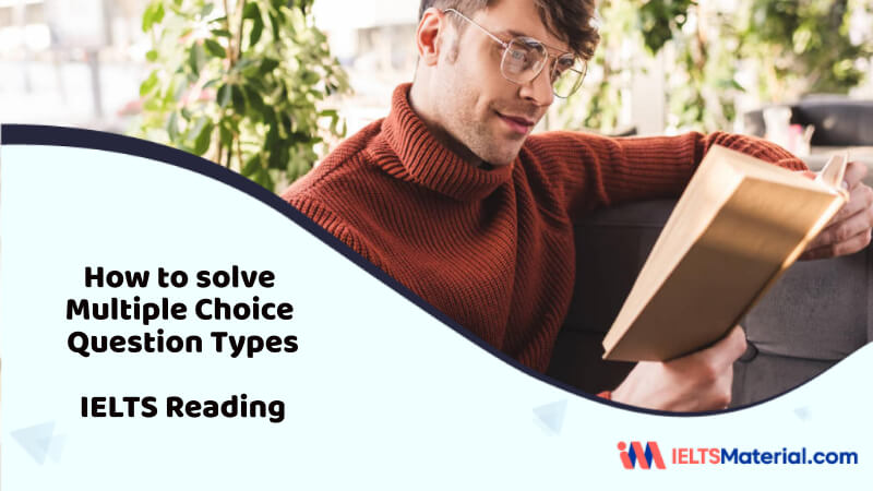 How to solve Multiple Choice Question Types in IELTS Reading