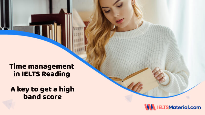 Time management in IELTS Reading – A key to get a high band score