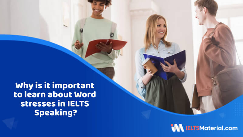 Why is it important to learn about Word stresses in IELTS Speaking?
