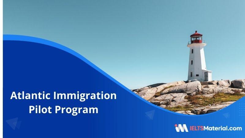 Atlantic Immigration Pilot Program– Eligibility and Requirements