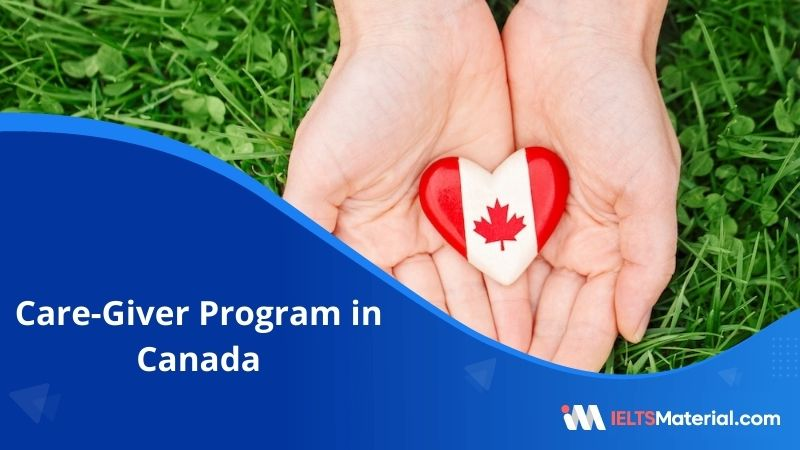 Care-Giver Program in Canada – Application Process, Requirements and Types