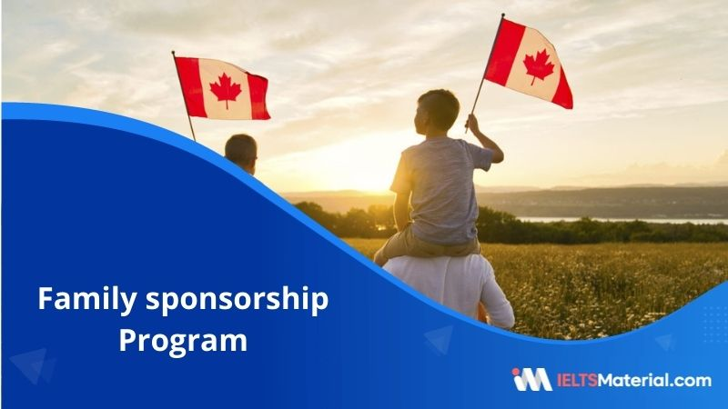 Canada Family Sponsorship Program | Types, Requirements, Agreement, Fees and Process
